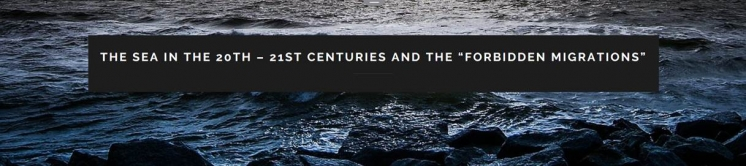 "CfP: The sea in the 20th - 21st centuries and the ""forbidden migration"" (Lisbon, November 28th and 29th, 2019)"