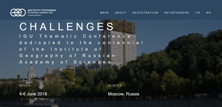 "IGU thematic conference dedicated to the centennial of the Institute of Geography of Russian Academy of Sciences ""Practical geography and XXI century challenges"" (Moscow, Russia, 4-6 June)"