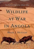 """Wildlife at War in Angola: The rise and fall of an African Eden"", by Brian Huntley"