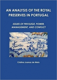 An Analysis of the Royal Preserves in Portugal: Issues of Privilege, Power, Management and Conflict