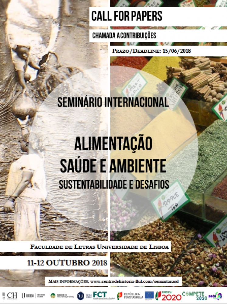CfP (deadline: 15/06/2018): INTERNATIONAL SEMINAR FOOD, HEALTH AND ENVIRONMENT: SUSTENTABILITY AND CHALLENGES (CH- ULisboa. FLUL, Anfiteatro III, 11-12 october 2018)