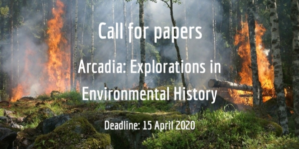 Call for papers - Arcadia: Explorations in Environmental History (Deadline: 15 April 2020)