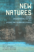 New Natures - Joining Environmental History with Science and Technology Studies